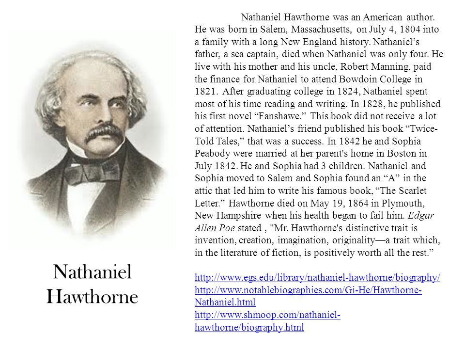 Nathaniel Hawthorne was an American author