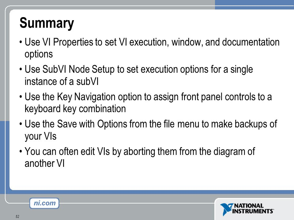 Summary Use VI Properties to set VI execution, window, and documentation options.
