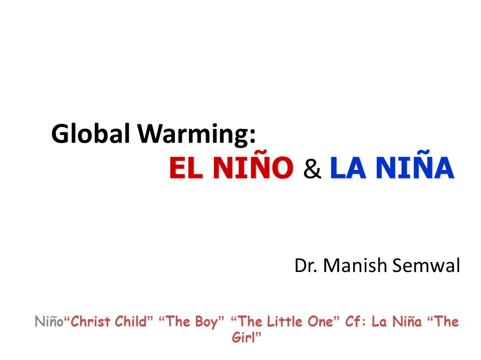 Global Warming: EL NIÑO & LA NIÑA