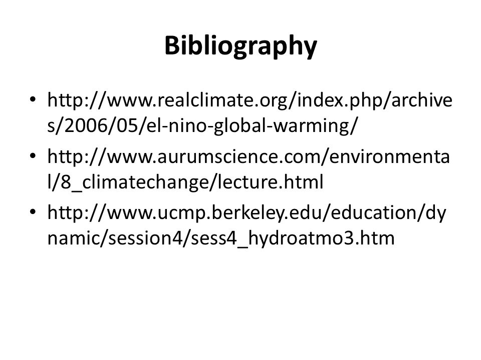 Bibliography http://www.realclimate.org/index.php/archives/2006/05/el-nino-global-warming/