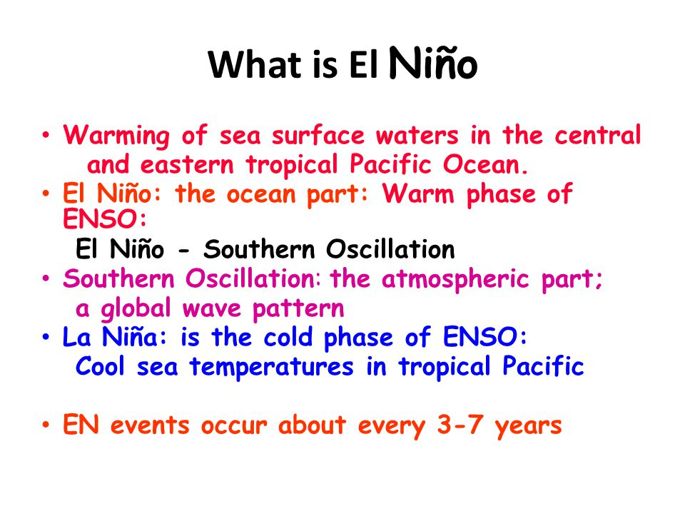 What is El Niño Warming of sea surface waters in the central