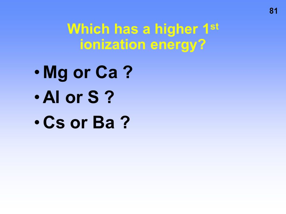 Which has a higher 1st ionization energy