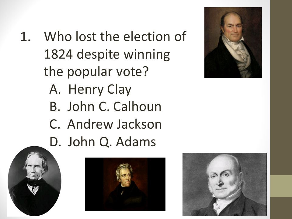 Who lost the election of 1824 despite winning the popular vote