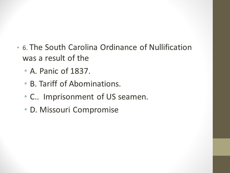 B. Tariff of Abominations. C.. Imprisonment of US seamen.