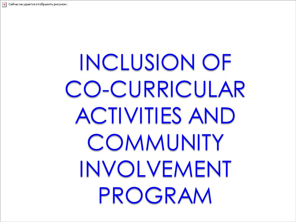 CO-CURRICULAR ACTIVITIES AND COMMUNITY INVOLVEMENT PROGRAM