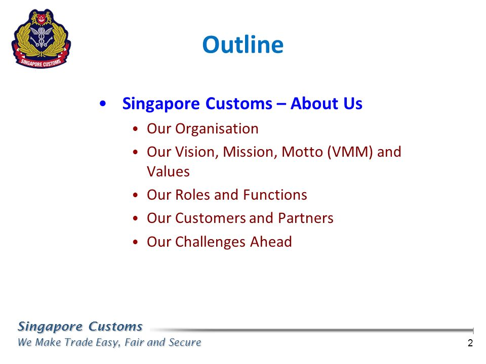 Outline Singapore Customs – About Us Our Organisation