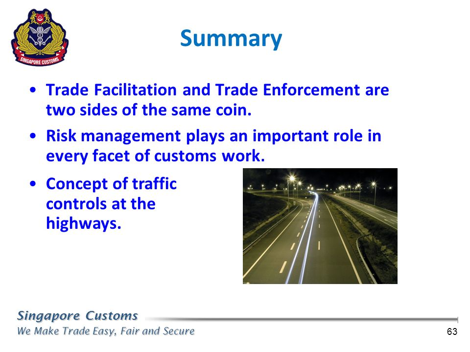 Summary Trade Facilitation and Trade Enforcement are two sides of the same coin.
