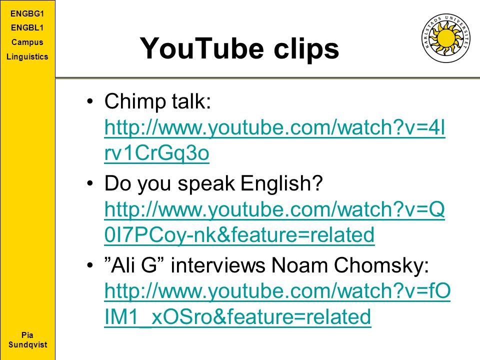 YouTube clips Chimp talk: http://www.youtube.com/watch v=4lrv1CrGq3o
