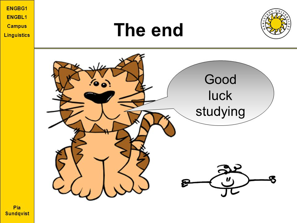 The end Good luck studying Goodbye!