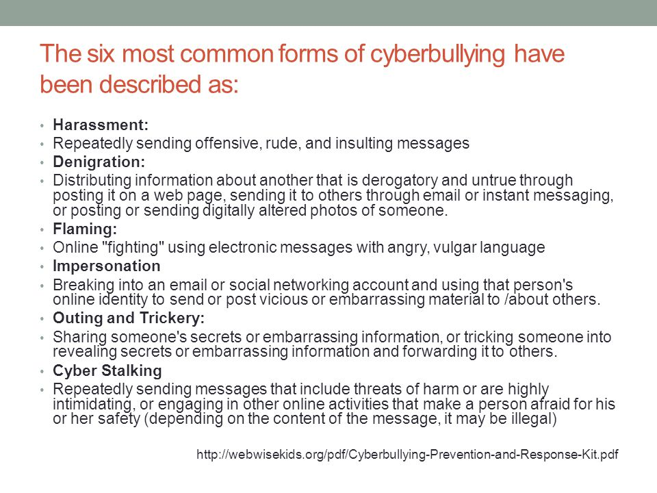 The six most common forms of cyberbullying have been described as: