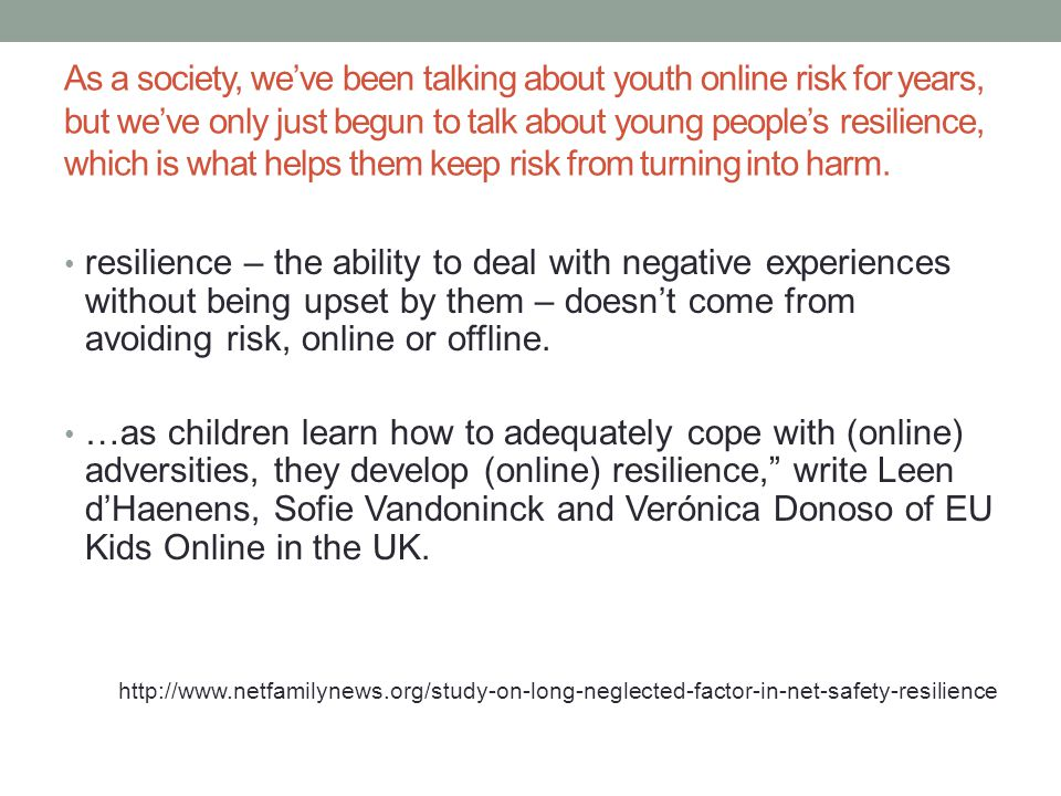 As a society, we've been talking about youth online risk for years, but we've only just begun to talk about young people's resilience, which is what helps them keep risk from turning into harm.