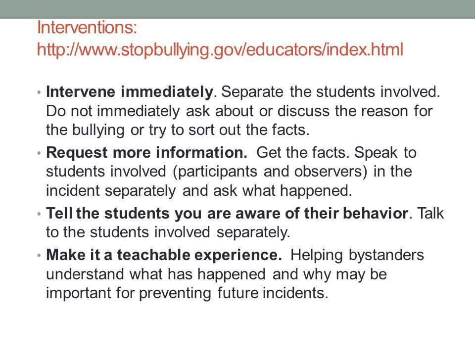 Interventions: http://www.stopbullying.gov/educators/index.html