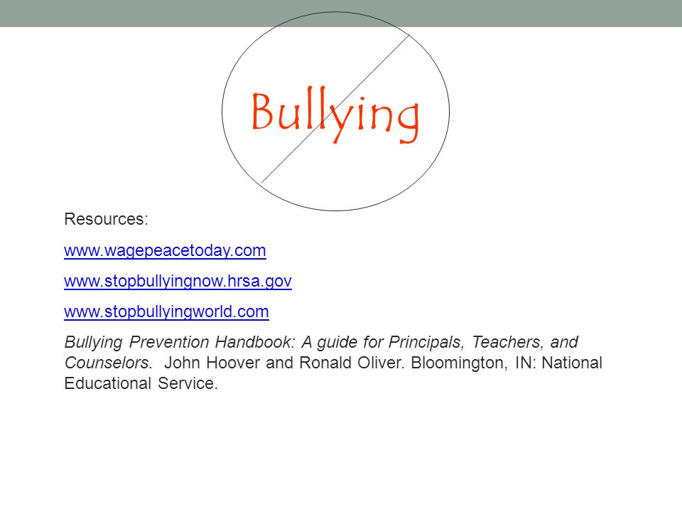 Bullying Resources: www.wagepeacetoday.com