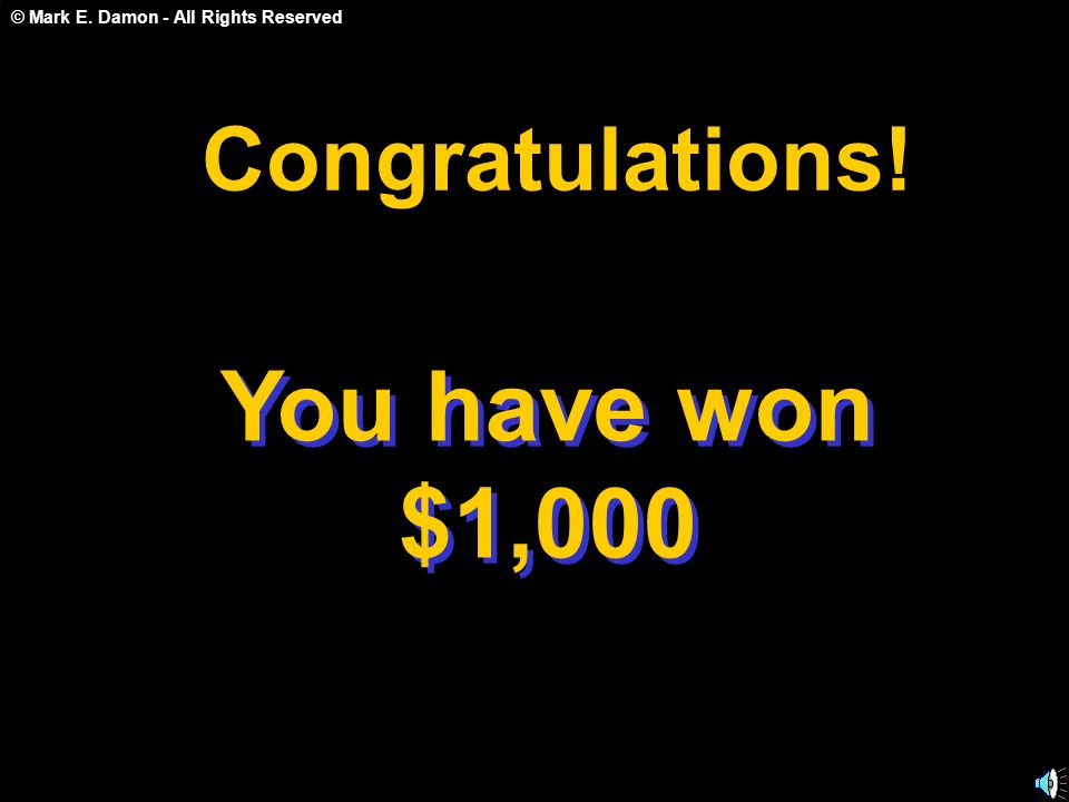 Congratulations! You have won $1,000