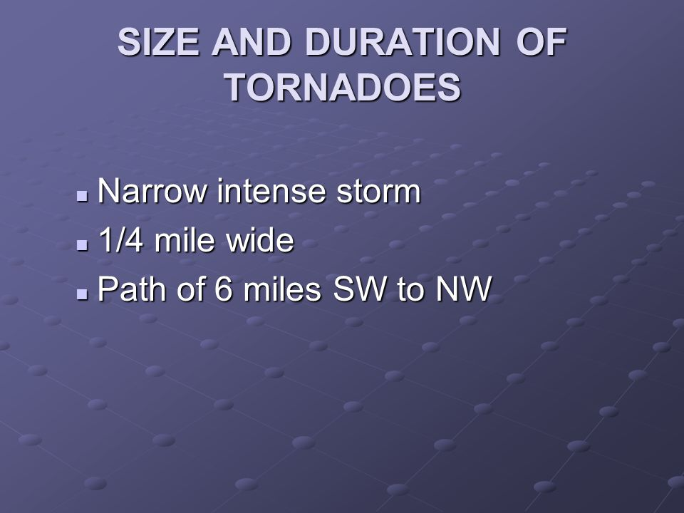 SIZE AND DURATION OF TORNADOES