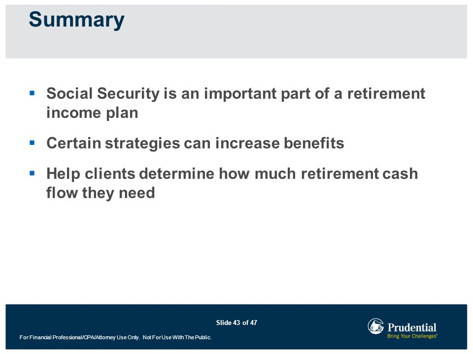 Summary Social Security is an important part of a retirement income plan. Certain strategies can increase benefits.