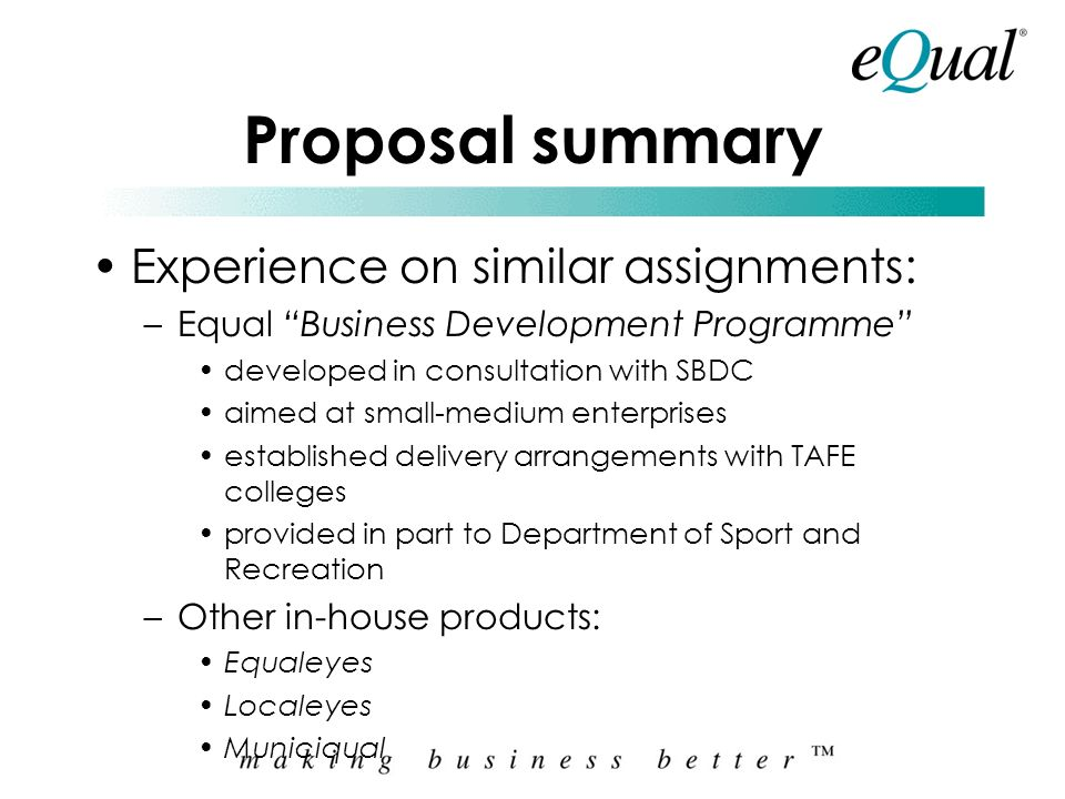 Proposal summary Experience on similar assignments:
