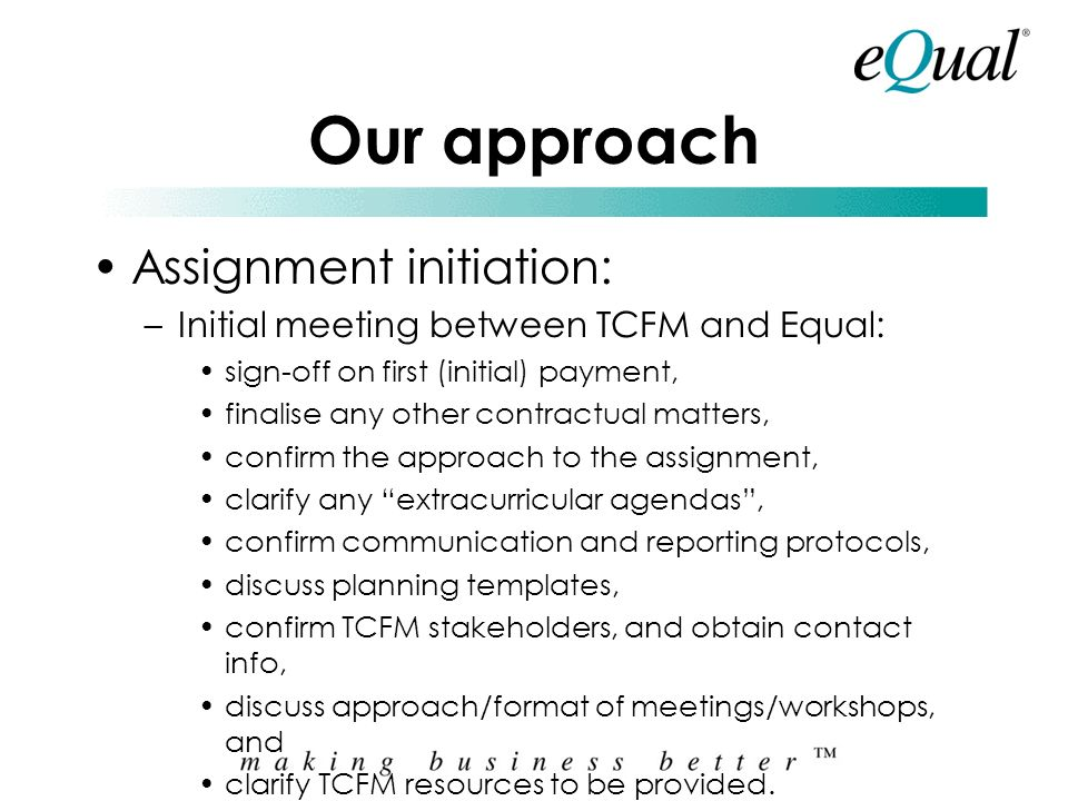 Our approach Assignment initiation:
