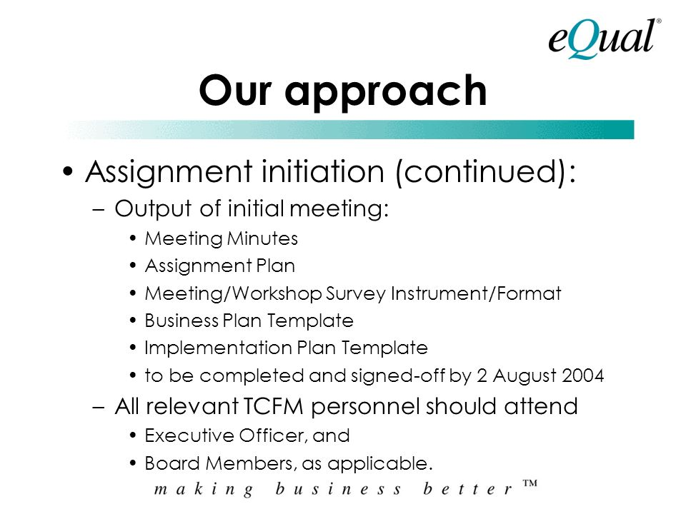 Our approach Assignment initiation (continued):