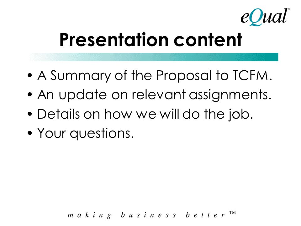 Presentation content A Summary of the Proposal to TCFM.