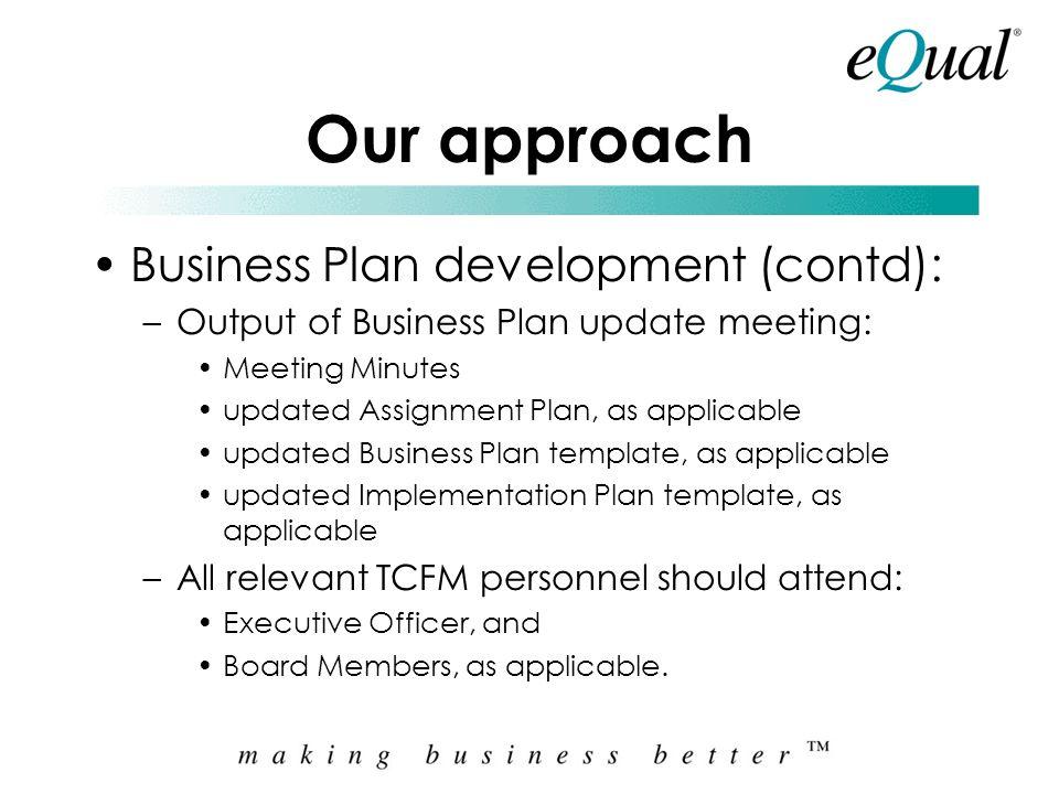 Our approach Business Plan development (contd):