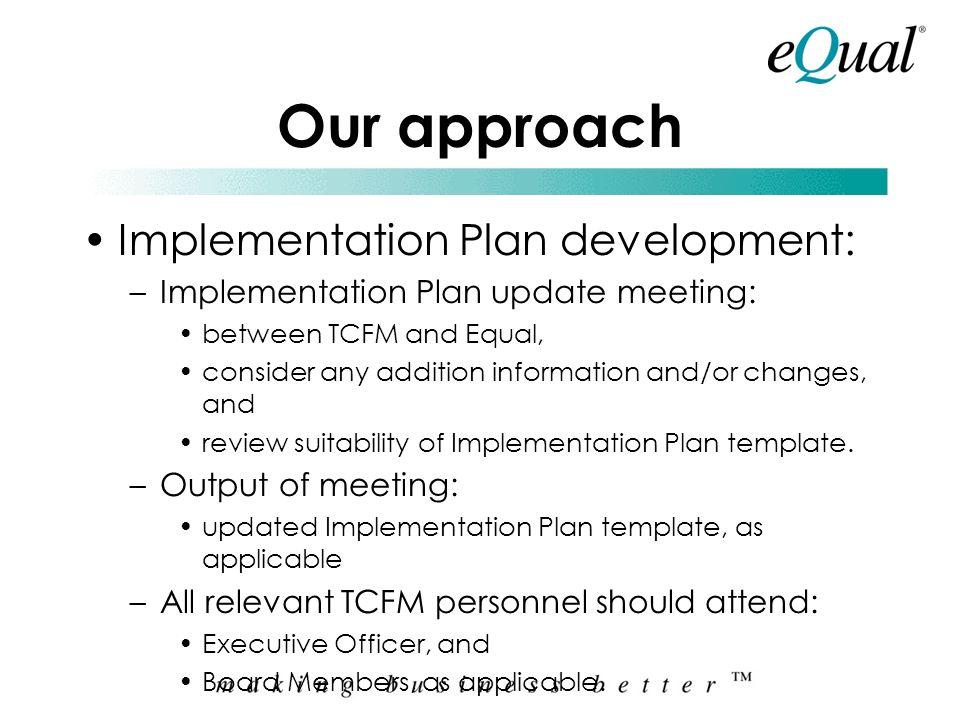 Our approach Implementation Plan development:
