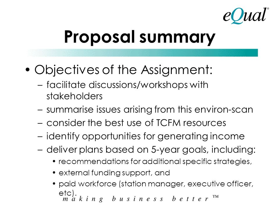 Proposal summary Objectives of the Assignment: