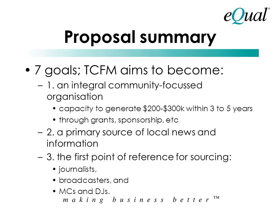 Proposal summary 7 goals; TCFM aims to become:
