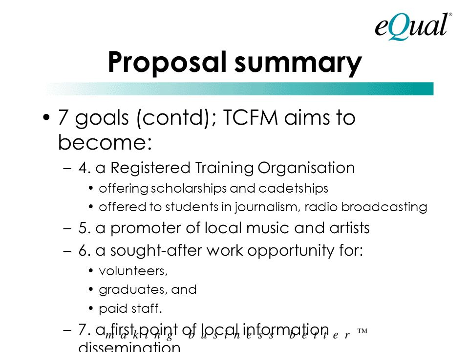 Proposal summary 7 goals (contd); TCFM aims to become: