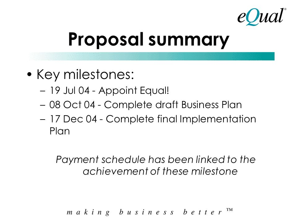 Payment schedule has been linked to the achievement of these milestone