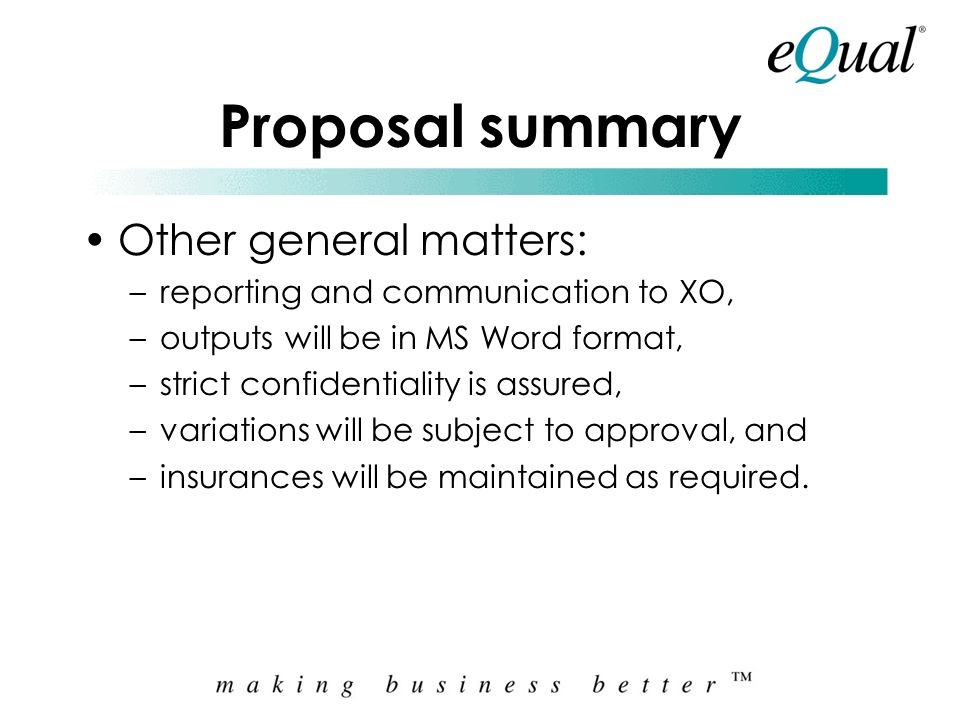 Proposal summary Other general matters: