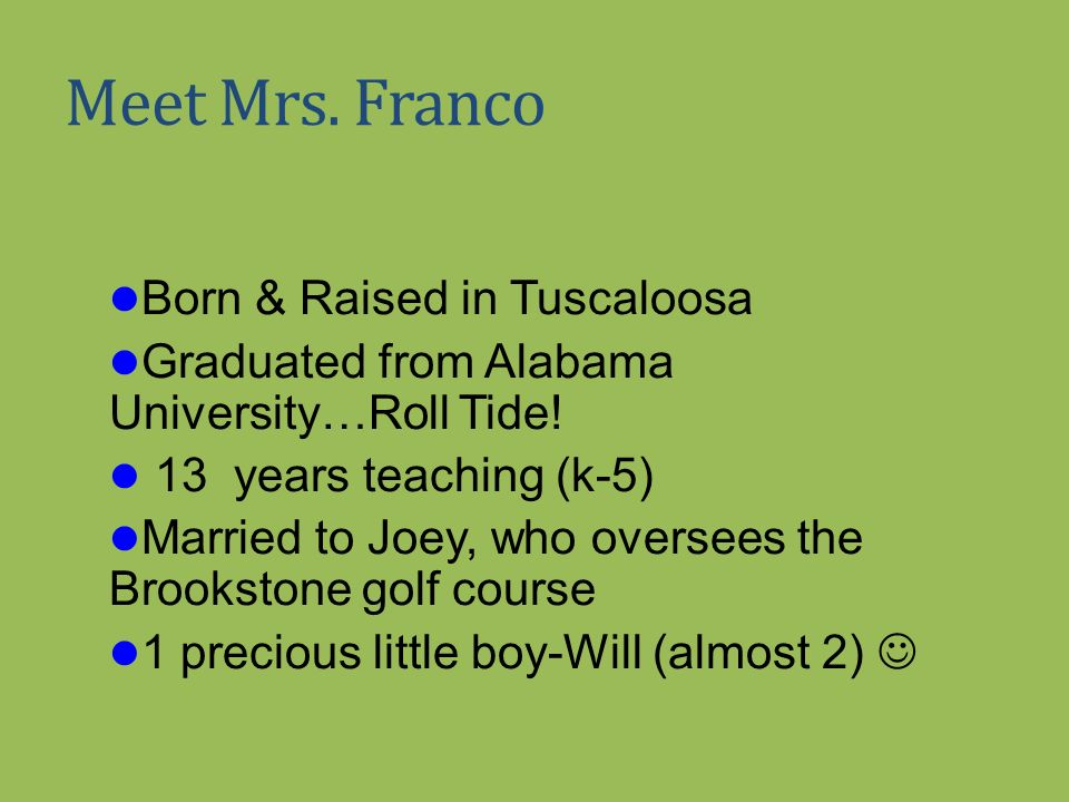 Meet Mrs. Franco Born & Raised in Tuscaloosa