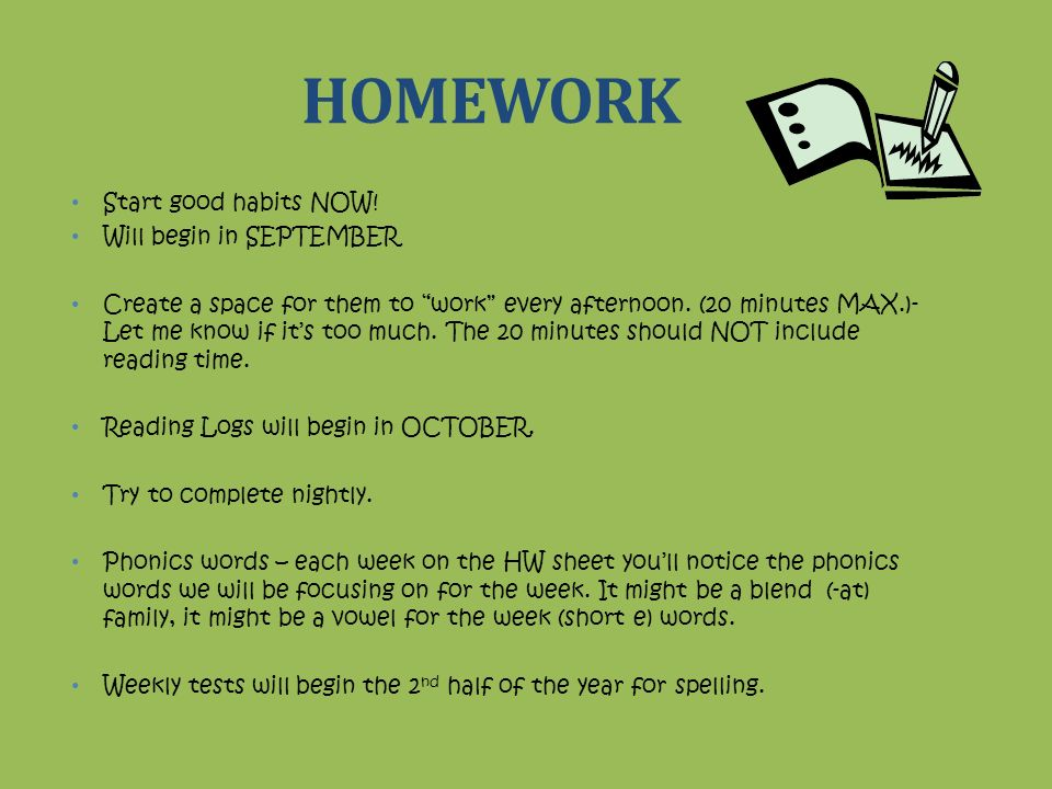 HOMEWORK Start good habits NOW! Will begin in SEPTEMBER