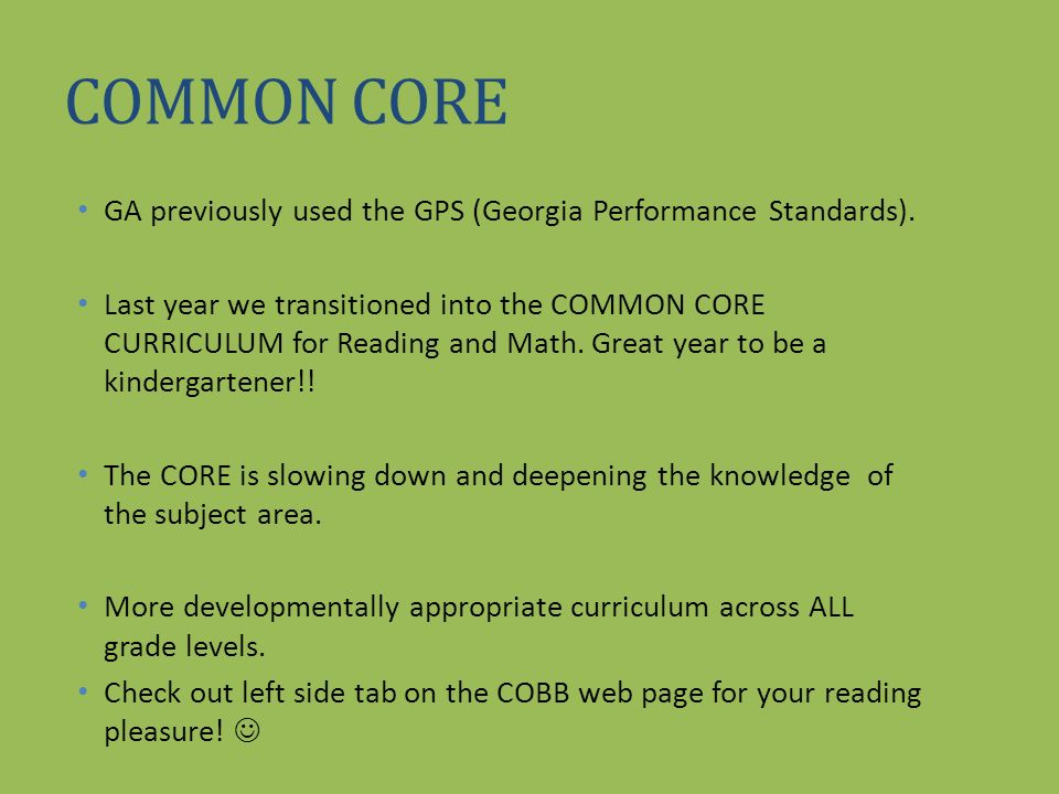 COMMON CORE GA previously used the GPS (Georgia Performance Standards).