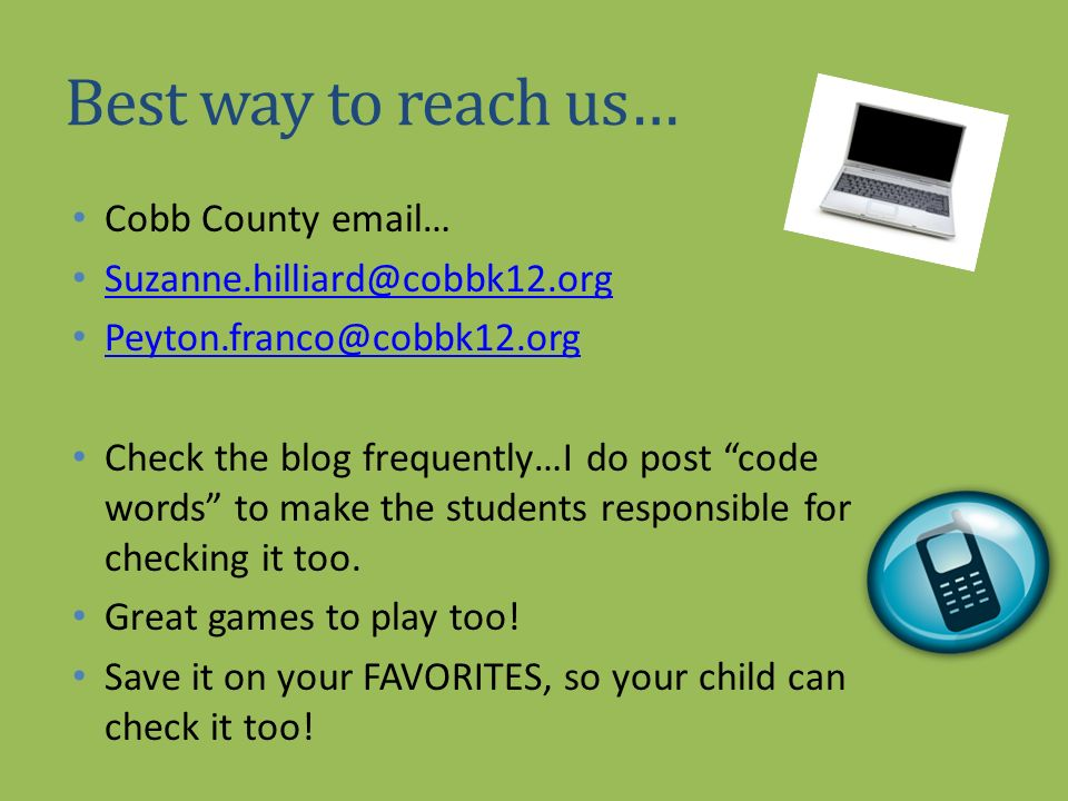 Best way to reach us… Cobb County email… Suzanne.hilliard@cobbk12.org