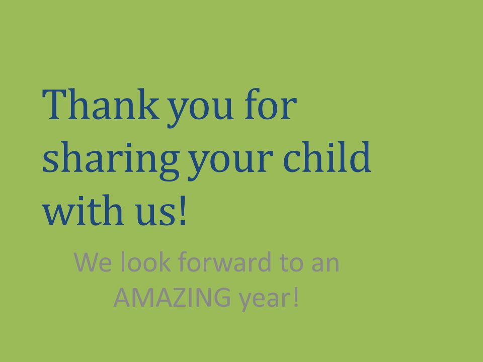 Thank you for sharing your child with us!