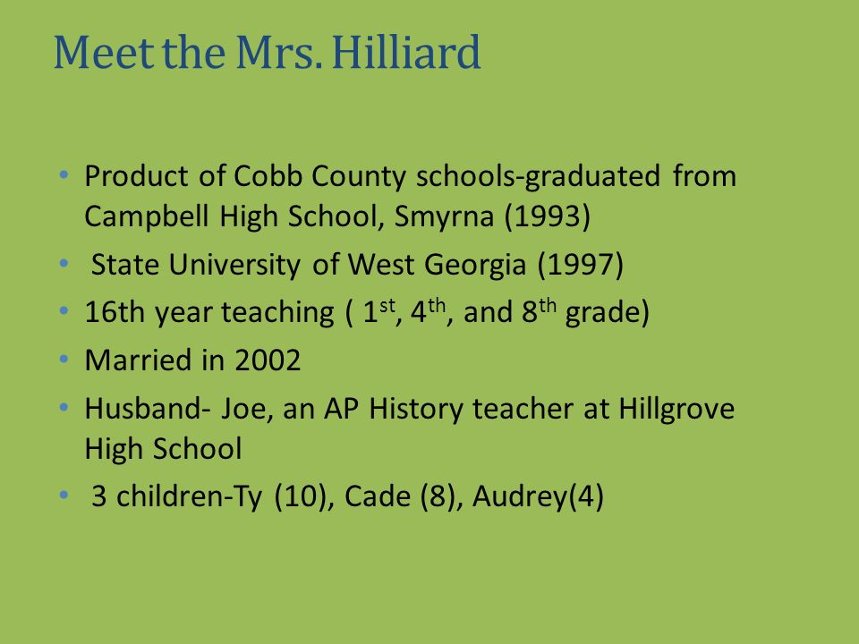 Meet the Mrs. Hilliard Product of Cobb County schools-graduated from Campbell High School, Smyrna (1993)
