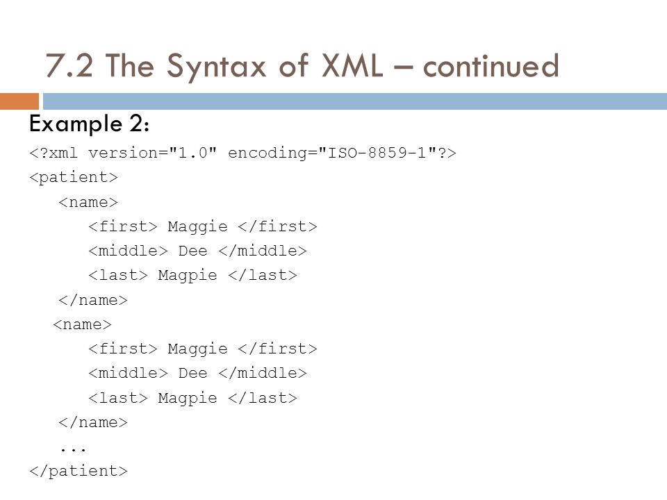 7.2 The Syntax of XML – continued