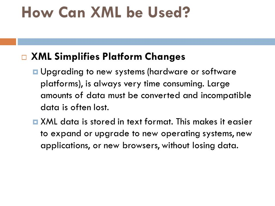 How Can XML be Used XML Simplifies Platform Changes