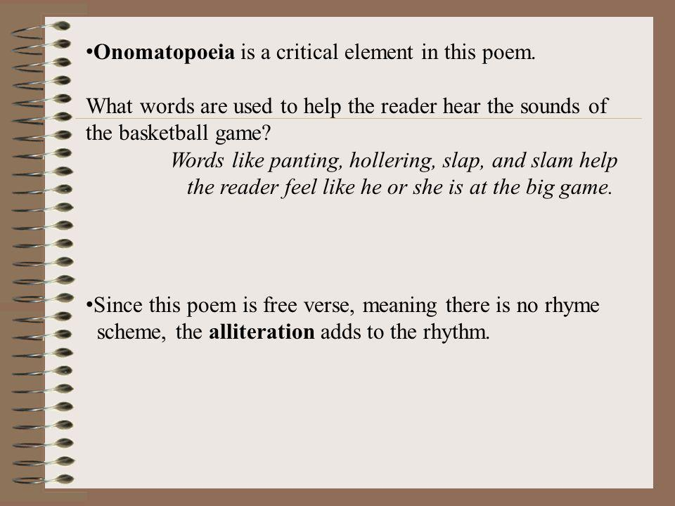 Onomatopoeia is a critical element in this poem.
