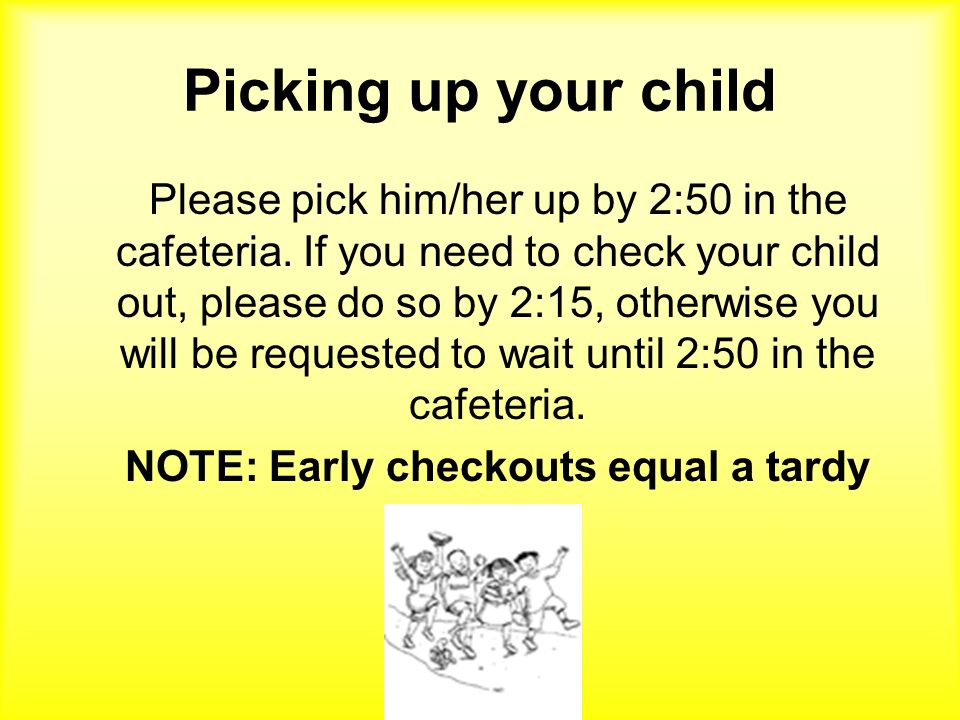NOTE: Early checkouts equal a tardy