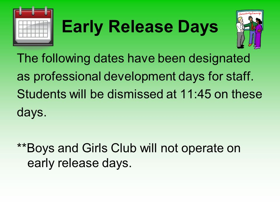 Early Release Days The following dates have been designated