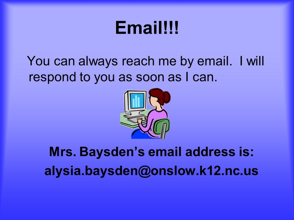 Mrs. Baysden's email address is: