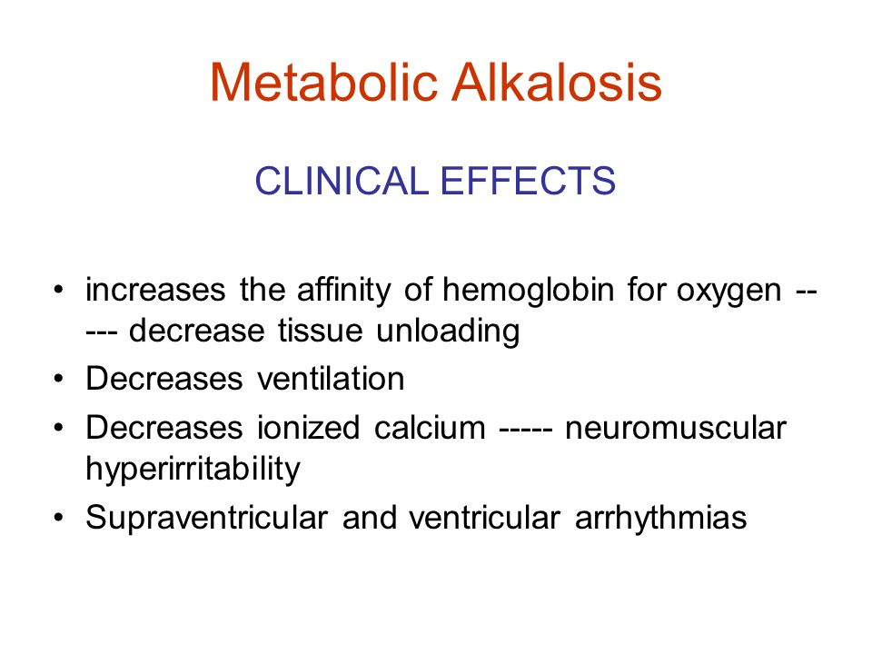 Metabolic Alkalosis CLINICAL EFFECTS