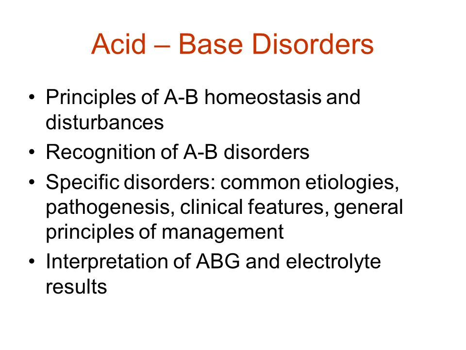 Acid – Base Disorders Principles of A-B homeostasis and disturbances