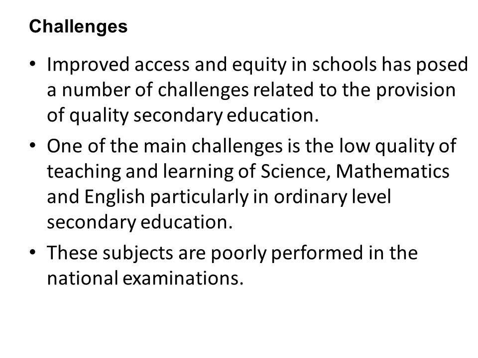 These subjects are poorly performed in the national examinations.