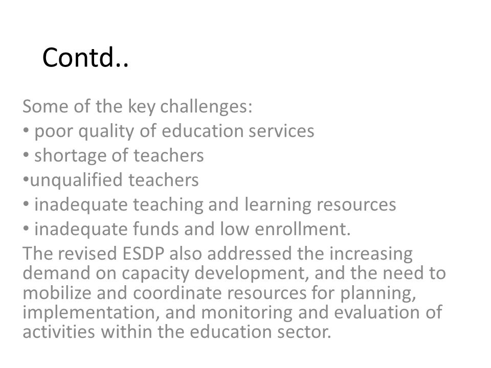 Contd.. Some of the key challenges: poor quality of education services