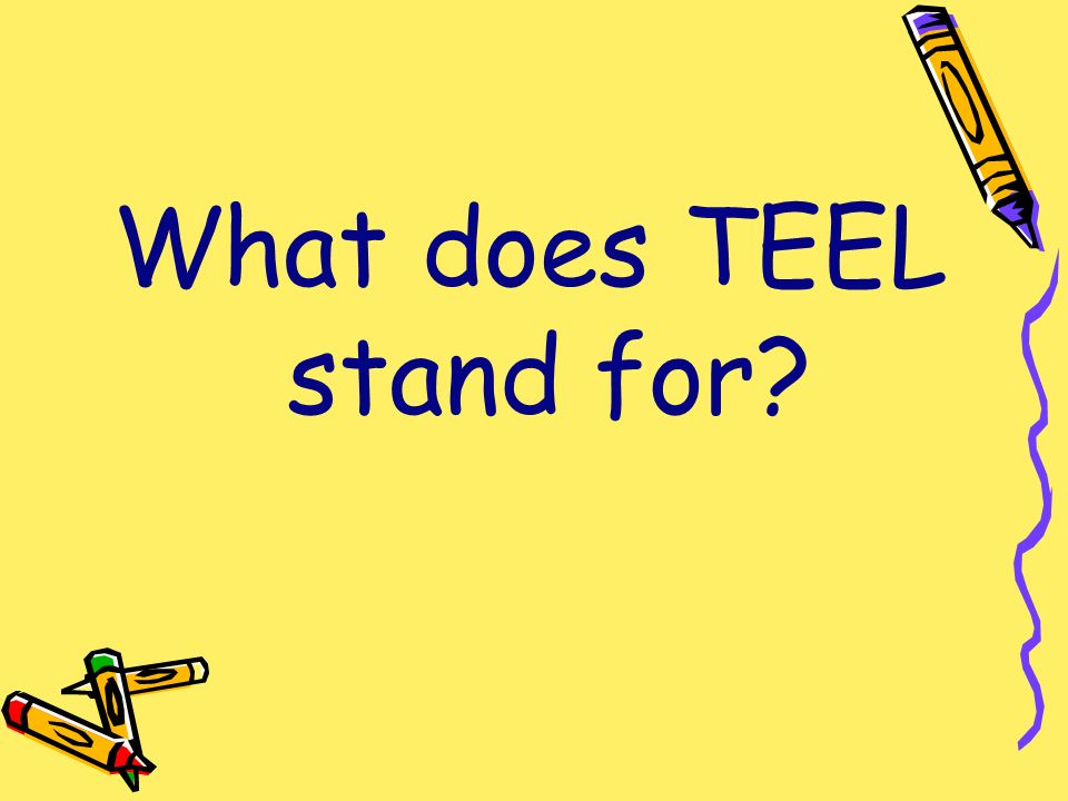 What does TEEL stand for