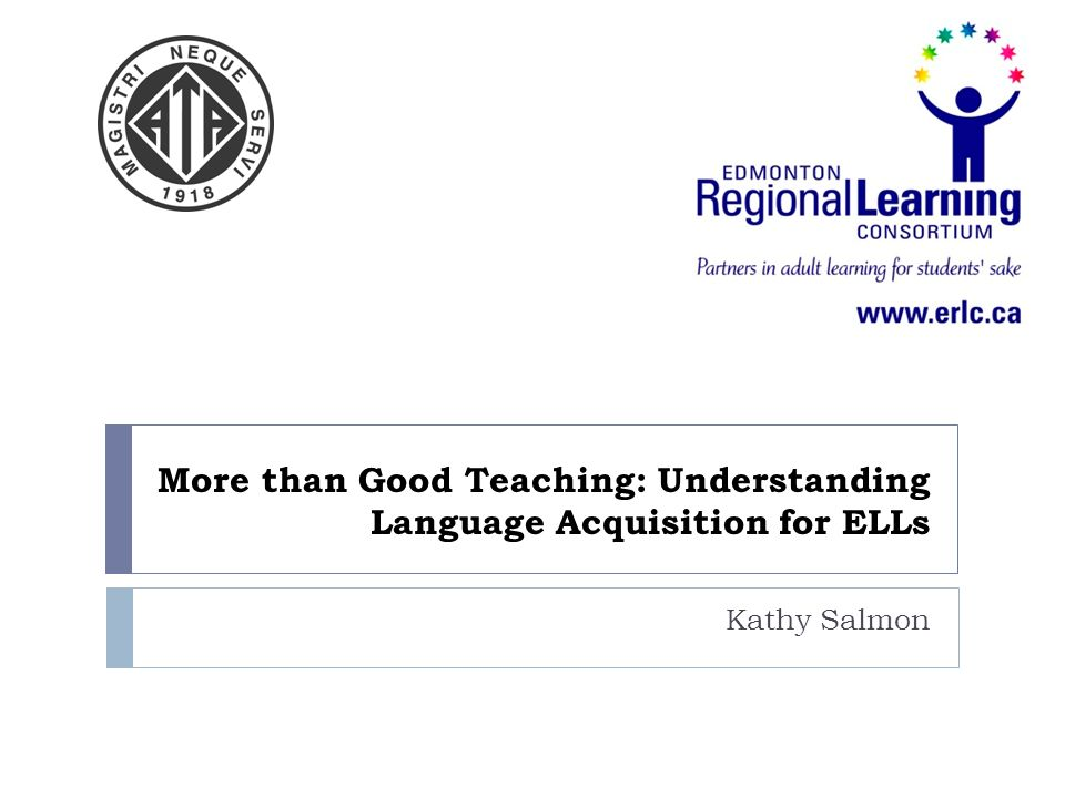 More than Good Teaching: Understanding Language Acquisition for ELLs