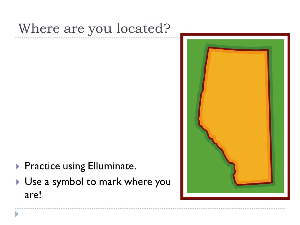 Where are you located Practice using Elluminate.